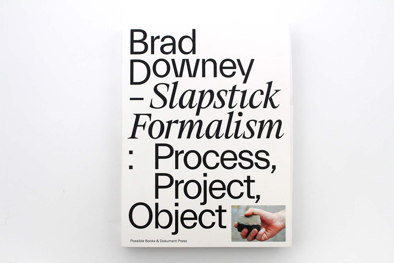 """Brad Downey – """"Slapstick formalism"""""""