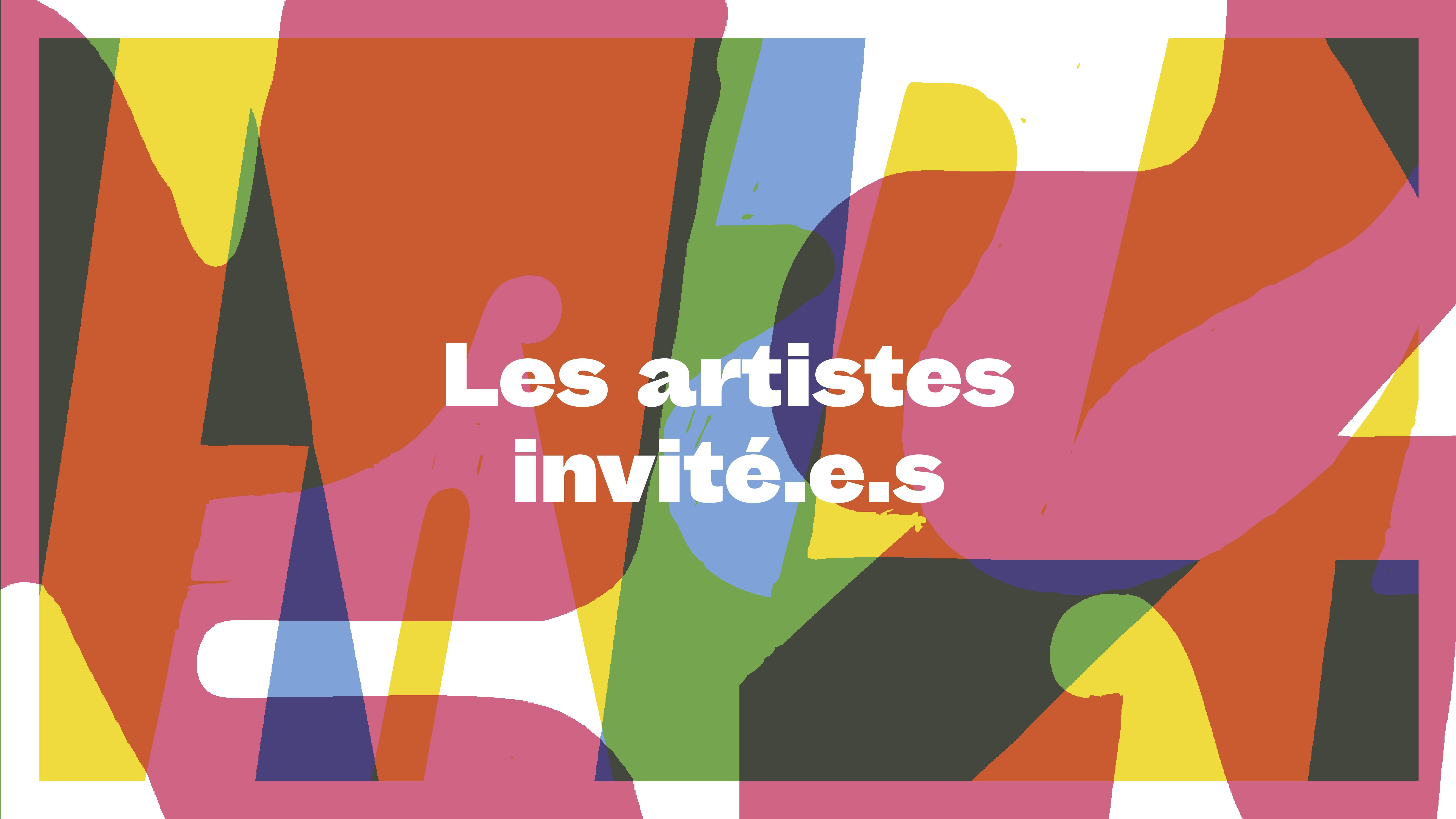 Les artistes invité.e.s